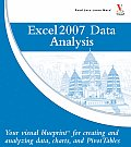 Microsoft Office Excel 2007 Data Analysis: Your Visual Blueprint for Creating and Analyzing Data, Charts, and Pivottables (07 Edition) Cover