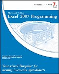 Microsoft Office Excel 2007 Programming Your Visual Blueprint for Creating Interactive Spreadsheets