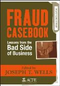 Fraud Casebook Lessons From The Bad Side Of Business