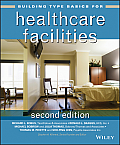 Building Type Basics #13: Building Type Basics for Healthcare Facilities