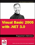 Visual Basic 2005 with .NET 3.0 Programmers Reference