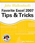 John Walkenbachs Favorite Excel 2007 Tips & Tricks