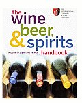 Wine Beer & Spirits Handbook A Guide To Styles & Service