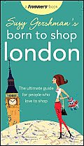 Suzy Gershman's Born to Shop London (Suzy Gershman's Born to Shop London)