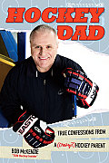 Hockey Dad True Confessions From A Crazy