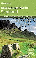Frommers Best Walking Trips in Scotland 1st Edition