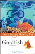 Owner's Guides to a Happy, Healthy Pet #98: Goldfish
