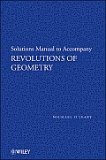 Revolutions of Geometry, Solutions Manual to Accompany Revolutions in Geometry