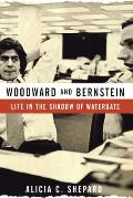 Woodward & Bernstein Life in the Shadow of Watergate