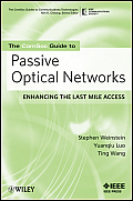 The ComSoc Guide to Passive Optical Networks: Enhancing the Last Mile Access (Comsoc Guides to Communications Technologies)