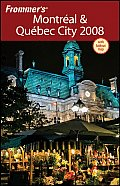 Frommer's Montreal & Quebec City with Map (Frommer's Montreal & Quebec City)