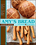 Amys Bread Artisan Style Breads Sandwiches Pizzas & More from New York Citys Favorite Bakery Revised & Updated