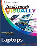 Teach Yourself Visually Laptops (Teach Yourself Visually)
