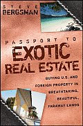 Passport to Exotic Real Estate Buying U S & Foreign Property in Breathtaking Beautiful Faraway Lands