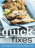 Betty Crocker Quick Fixes: 100 Recipes for the Way You Really Cook