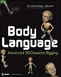 Body Language: Advanced 3D Character Rigging with CDROM