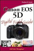 Canon EOS 5D: Digital Field Guide (Digital Field Guide)