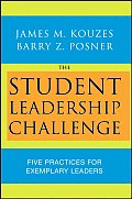 Student Leadership Challenge : Five Practices for Exemplary Leaders (08 - Old Edition)