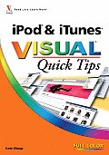 iPod & iTunes Visual Quick Tips (Visual Quick Tips)