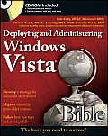 Deploying and Administering Windows Vista Bible with CDROM (Bible)