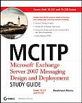 McItp: Microsoft Exchange Server 2007 Messaging Design and Deployment Study Guide: Exams 70-237 and 70-238