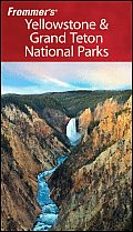 Frommer's Yellowstone & Grand Teton National Parks (Frommer's Yellowstone & Grand Teton National Parks)