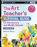The Art Teacher's Survival Guide for Elementary and Middle Schools (Jossey-Bass Teacher)