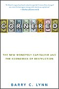 Cornered: The New Monopoly Capitalism and the Economics of Destruction Cover
