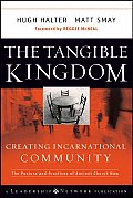 Tangible Kingdom Creating Incarnational Community The Posture & Practices of Ancient Church Now