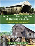Structural Investigation of Historic Buildings: A Case Study Guide to Preservation Technology for Buildings, Bridges, Towers and Mills