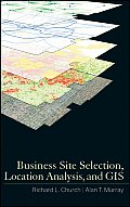 Business Site Selection, Location Analysis and Gis (09 Edition)