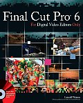 Final Cut Pro 6 for Digital Video Editors Only