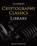 Schneiers Cryptography Classics Library Applied Cryptography Secrets & Lies & Practical Cryptography