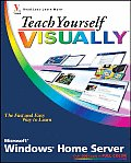 Teach Yourself Visually Windows Home Server (Teach Yourself Visually)