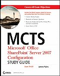 McTs: Microsoft Office Sharepoint Server 2007 Configuration Study Guide: Exam 70-630
