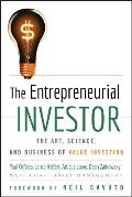 Entrepreneurial Investor The Art Science & Business of Value Investing