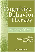 Cognitive Behavior Therapy Applying Empirically Supported Techniques In Your Practice