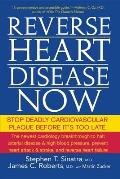 Reverse Heart Disease Now: Stop Deadly Cardiovascular Plaque Before It's Too Late Cover