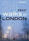Frommers 24 Great Walks In London 1st Edition