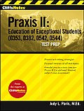CliffsNotes Praxis II Education of Exceptional Students 0353 0382 0542 0544 Test Prep