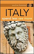 Pauline Frommer's Italy: Spend Less, See More (Pauline Frommer's Italy)