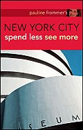 Pauline Frommer's New York City: Spend Less, See More (Pauline Frommer's New York City)
