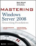 Mastering Windows Server 2008 Networking Foundations (08 Edition)
