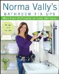 Norma Vally's Bathroom Fix-Ups: More Than 50 Projects for Every Skill Level [With DVD]