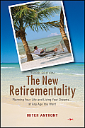 New Retirementality Planning Your Life & Living Your Dreams .at Any Age You Want
