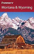 Frommer's Montana & Wyoming (Frommer's Montana & Wyoming)