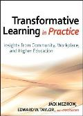 Transformative Learning in Practice Insights from Community Workplace & Higher Education