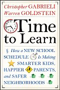 Time to Learn: How a New School Schedule Is Making Smarter Kids, Happier Parents, and Safer Neighborhoods Cover