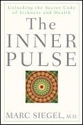 Inner Pulse Unlocking the Secret Code of Sickness & Health