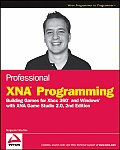 Professional Xna Programming Building Games for Xbox 360 & Windows with Xna Game Studio 2.0